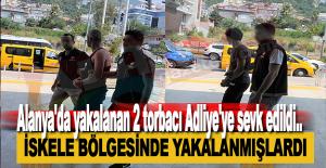 Alanya'da Yakalanan Torbacılar Adliyede