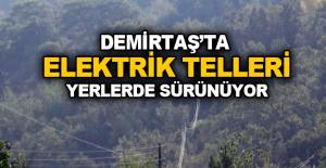 Demirtaş'ta Elektrik Telleri yerlerde sürünüyor