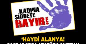 'Haydi Alanya! Saat 17.30'da Atatürk Anıtı'na'