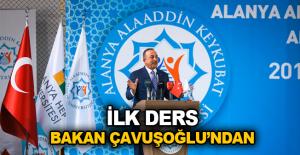 İlk Ders Bakan Çavuşoğlu'ndan