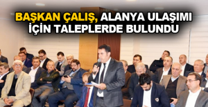 Başkan Çalış, Alanya ulaşımı için taleplerde bulundu