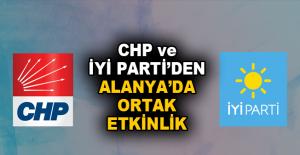 CHP ve İYİ Parti'den Alanya'da ortak etkinlik