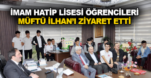 İmam Hatip Lisesi öğrencileri Müftü İlhan'ı ziyaret etti