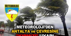 """Meteoroloji'den Antalya ve çevresine """"kırmızı"""" uyarı"""