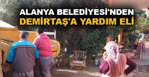 Alanya Belediyesi'nden Demirtaş'a yardım eli