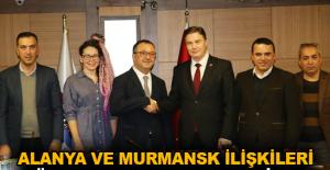 Alanya ve Murmansk ilişkileri güçlenerek devam ediyor