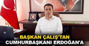 Başkan Çalış'tan Cumhurbaşkanı Erdoğan'a teşekkür