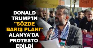 "Donald Trump'ın ""Sözde Barış Planı"" Alanya'da protesto edildi"
