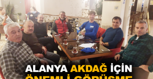 Alanya Akdağ için önemli görüşme