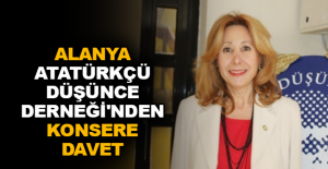 Alanya Atatürkçü Düşünce Derneği'nden konsere davet