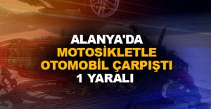 Alanya'da motosikletle otomobil çarpıştı: 1 yaralı