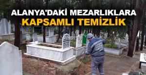 Alanya'daki mezarlıklarda kapsamlı temizlik
