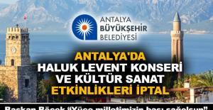 Antalya'da Haluk Levent konseri ve kültür sanat etkinlikleri iptal
