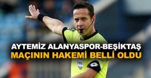 Aytemiz Alanyaspor-Beşiktaş maçının hakemi belli oldu