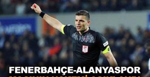 Fenerbahçe-Alanyaspor maçının hakemi açıklandı