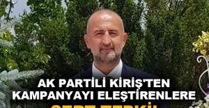 Ak Partili Kiriş'ten kampanyayı eleştirenlere sert tepki!