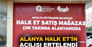 Alanya Halk Et'in açılışı ertelendi