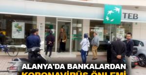 Alanya'da bankalardan koronavirüs önlemi