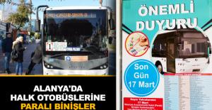 Alanya'da halk otobüslerine paralı binişler sona erdi!