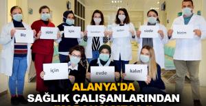 Alanya'da sağlık çalışanlarından 'korona' mesajı