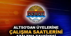 ALTSO'dan üyelerine çalışma saatlerini azaltma tavsiyesi