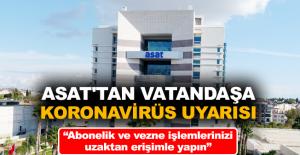 ASAT'tan vatandaşa koronavirüs uyarısı