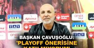 Başkan Çavuşoğlu: 'Playoff önerisine katılmıyorum'