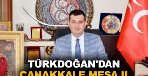 Türkdoğan'dan Çanakkale Mesajı