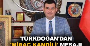 Türkdoğan'dan 'Miraç Kandili' mesajı