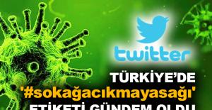 Türkiye'de '#sokağacıkmayasağı' etiketi gündem oldu