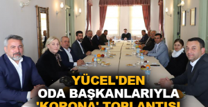Yücel'den oda başkanlarıyla 'Korona' toplantısı