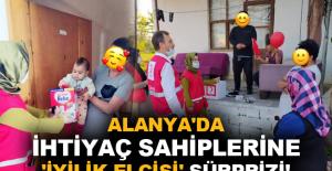 Alanya'da ihtiyaç sahiplerine 'İyilik Elçisi' sürprizi!