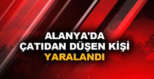 Alanya'da çatıdan düşen kişi yaralandı