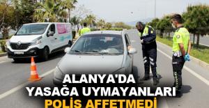 Alanya'da yasağa uymayanları polis affetmedi