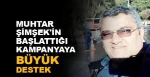 Muhtar Şimşek'in başlattığı kampanyaya büyük destek