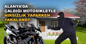 Çaldığı motosikletle hırsızlık yaparken yakalandı