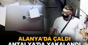 Alanya'da çaldı Antalya'da yakalandı