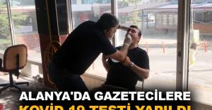 Alanya'da gazetecilere Kovid-19 testi yapıldı