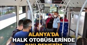 Alanya'da halk otobüslerinde sıkı denetim