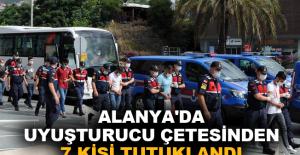 Alanya'da uyuşturucu çetesinden 7 kişi tutuklandı