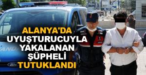 Alanya'da uyuşturucuyla yakalandı tutuklandı