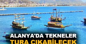 Alanya'da tekneler tura çıkabilecek