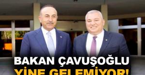 Bakan Çavuşoğlu yine gelemiyor!