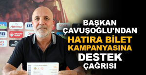 Başkan Çavuşoğlu'ndan hatıra bilet kampanyasına destek çağrısı
