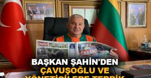 Başkan Şahin'den Çavuşoğlu ve Yöneticilere tebrik