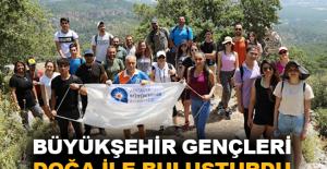 Büyükşehir'den 'Gençler Doğayla Buluşuyor' etkinliği