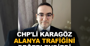 CHP'li Karagöz Alanya trafiğini değerlendirdi
