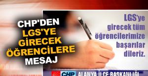 CHP'den LGS'ye girecek öğrencilere mesaj