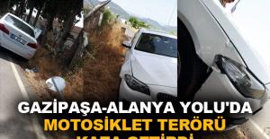 Gazipaşa-Alanya Yolu'nda motosiklet terörü kaza getirdi