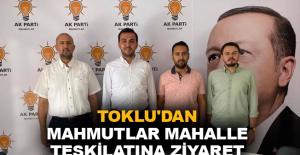 Toklu'dan Mahmutlar Mahalle Teşkilatı'na ziyaret